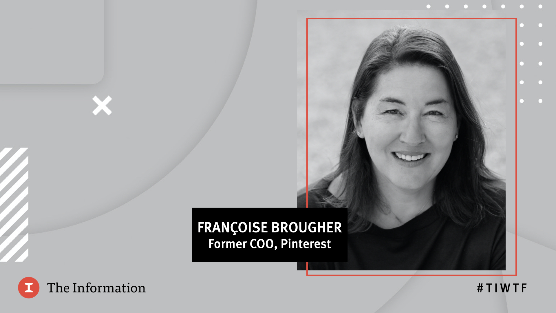 WTF 2020 - Pinterest's Former COO Françoise Brougher in conversation with Jessica Lessin, Founder & CEO of The Information