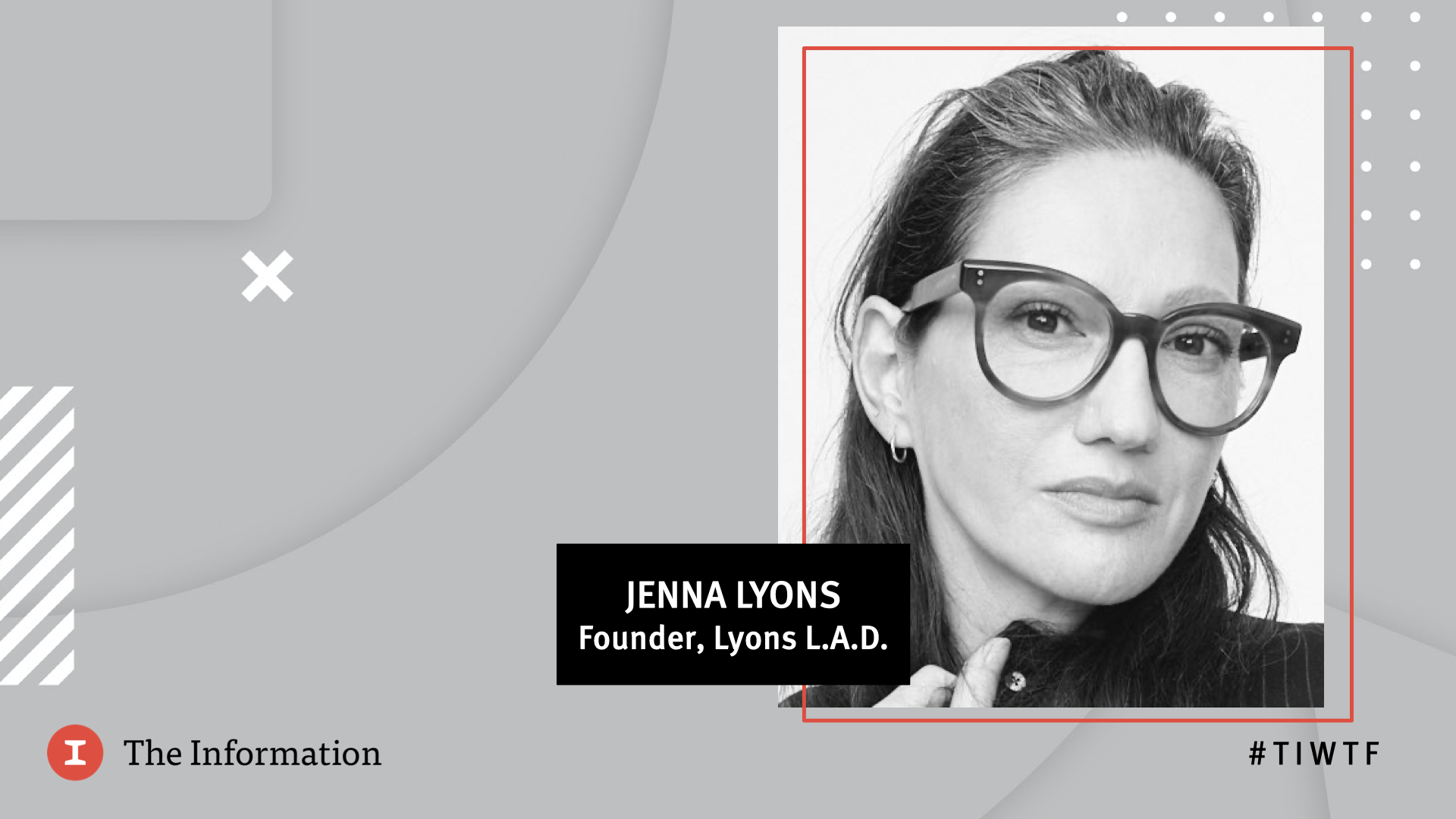 WTF 2020 - Lyons L.A.D.'s Founder Jenna Lyons  in conversation with Jessica Lessin, Founder & CEO of The Information