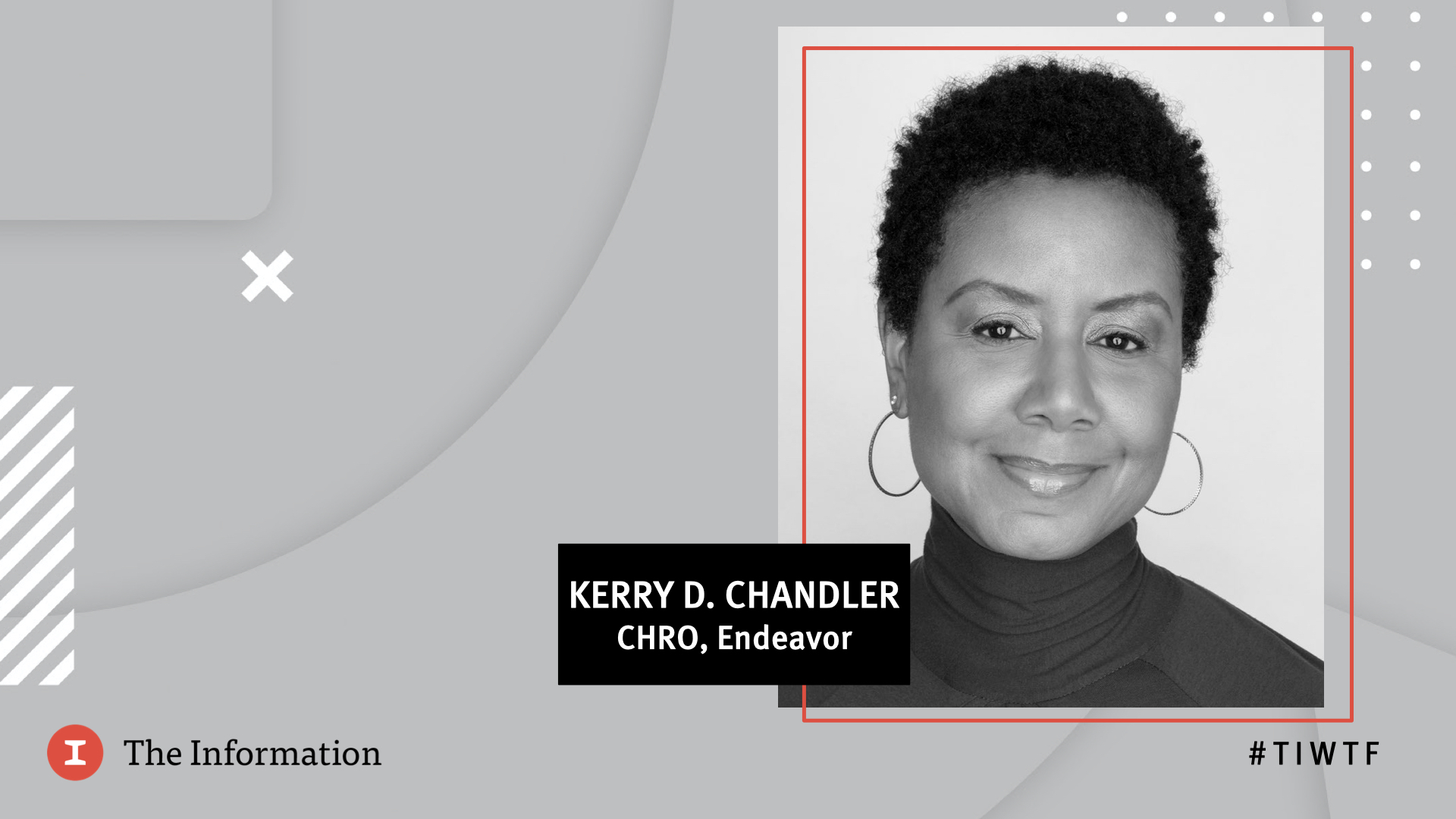 WTF 2020 - Endeavor's Chief Human Resources Officer Kerry D. Chandler in conversation with Jessical Toonkel, reporter at The Information