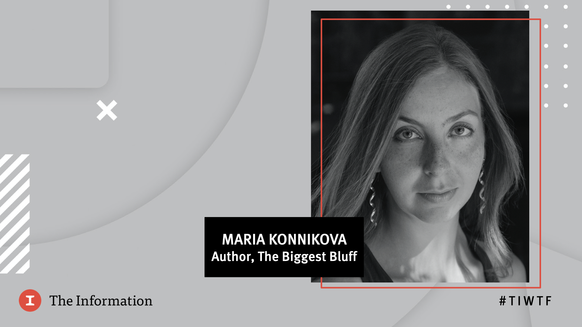 WTF 2020 - Author of The Biggest Bluff, Maria Konnikova, in conversation with Jessica Lessin, Founder & CEO of The Information